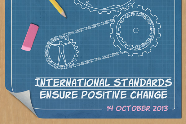 World Standards Day 2013: International standards ensure positive change